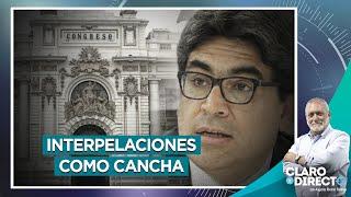 Interpelaciones como cancha - Claro y Directo con Augusto Álvarez Rodrich