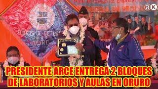 PRESIDENTE ARCE ENTREGA LABORATORIOS, AULAS Y AUDITORIO EN LA UNIVERSIDAD TÉCNICA DE ORURO