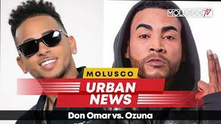 DON OMAR VS OZUNA LA GUERRA #MoluscoUrbanNews