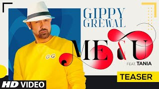 Song Teaser: Me & U | Gippy Grewal, Tania | Desi Crew | Happy Raikoti | Video Releasing ►31 May 2020 - TSERIES