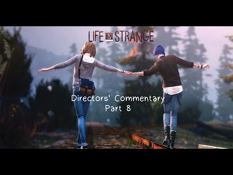 Life is Strange - Directors Commentary Part 8/9 - Sub Eng, Fre, Ita, Ger, Spa, Mex, Por