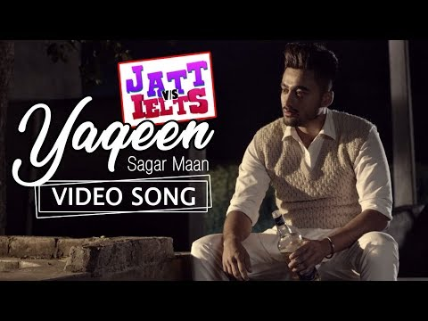 YAQEEN LYRICS - Sagar Maan | JATT vs IELTS Song starring Ravneet