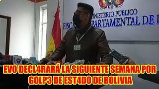 FISCALIA TOM4RÁ DECL4RACIONES A EVO MORALES LA PRÓXIMA SEMANA CASO DEL GOLP3 DE EST4DO..