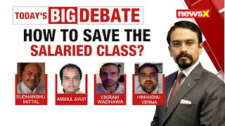 HOW TO SAVE THE SALARIED CLASS? |NewsX - NEWSXLIVE