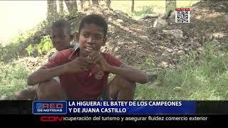 La Higuera: el batey de los campeones y de Juana Castillo