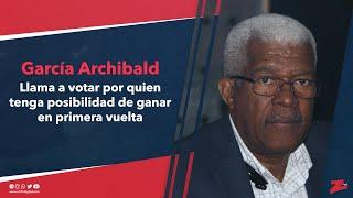 Archibald llama a votar por quien tenga posibilidad de ganar en primera vuelta