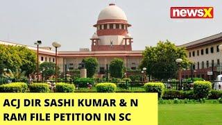 ACJ Dir Sashi Kumar backslashu0026 N Ram File Petition in SC   Pegasus Spy Case Updates   NewsX - NEWSXLIVE