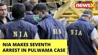 Nia Makes 7TH Arrest In Pulwama Attack Case | NewsX - NEWSXLIVE