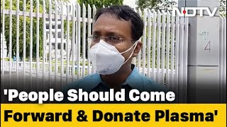 """""""Plasma Donation Might Be Last Hope For A Dying Patient"""": Dr Arijit Ghosh To NDTV - NDTV"""