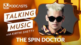 The Spin Doctor | Talking Music With Kirthi Shetty | JioSaavn Podcasts - SAAVN