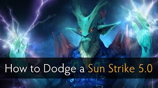 Dota 2 How to Dodge a Sun Strike 5.0