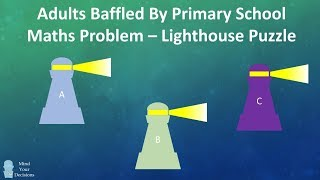 Adults Baffled By Primary School Math Problem - The Lighthouse Puzzle