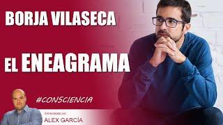 EL ENEAGRAMA, con Borja Vilaseca ???? AlexcomunicaTV