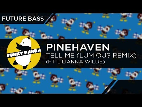 connectYoutube - Future Bass | PineHaven - Tell Me Feat. Lilianna Wilde (Lumious Remix)