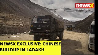 NewsX Exclusive | Report on Chinese buildup in Ladakh | NewsX - NEWSXLIVE