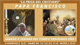 COMENTARIO DEL PAPA FRANCISCO A 2 CORINTIOS 5, 14-21. SÁBADO X SEMANA DEL TIEMPO ORDINARIO AÑO I.