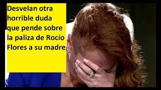 Desvelan otra horrible duda que pende sobre la paliza de Rocío Flores a su madre