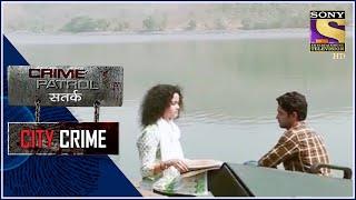 City Crime | Crime Patrol | किनारे | Full Episode - SETINDIA