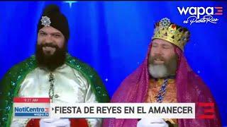 Reyes Magos de Juana Díaz llegan a Noticentro al Amanecer