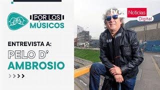 Entrevista a Pelo D' Ambrosio en 'Por Los Músicos???????? ' de TVPerú Noticias Digital
