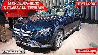 Mercedes-Benz E-Class All-Terrain | First Look | Auto Expo 2018 | ZigWheels.com