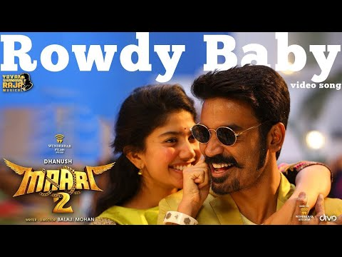 Maari 2 - Rowdy Baby (Video Song) | Dhanush, Sai Pallavi | Yuvan Shankar Raja | Balaji Mohan
