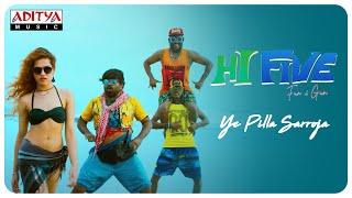 Ye Pilla Sarroja Video Song | Hi Five Songs | Amma Rajasekhar | R Radha | JD Jawz - ADITYAMUSIC