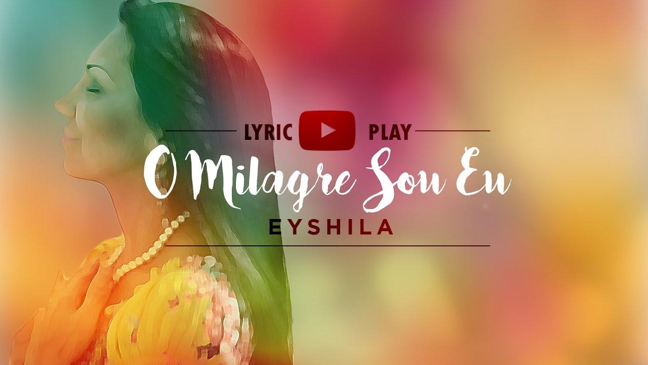 O milagre sou eu - Eyshila