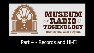 Museum of Radio and Technology Part 4 - Record Players and Hi-Fi