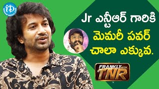 Actor Satyadev about Jr NTR | Frankly With TNR | iDream Movies - IDREAMMOVIES