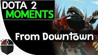 Dota 2 Moments - From Downtown