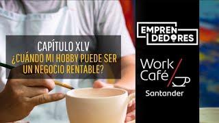 ¿Cuándo mi hobby puede ser un negocio rentable #EmprendedoresWorkCafé