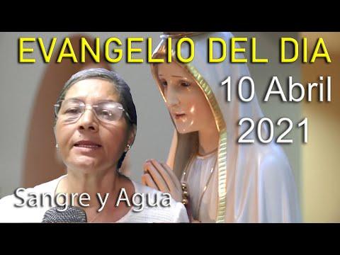 Evangelio Del Dia de Hoy - Sabado 10 Abril 2021- Sangre y Agua