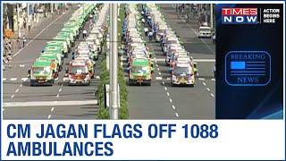 AP CM YS Jaganmohan Reddy flags off 1088 ambulances in fight against COVID-19 - TIMESNOWONLINE