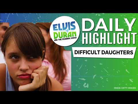 connectYoutube - Difficult Daughters | Elvis Duran Daily Highlight