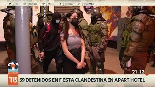 Santiago: 59 personas fueron detenidas tras participar en una fiesta clandestina en apart hotel