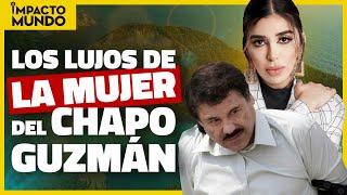 Los lujos de Emma Coronel, la mujer por quien suspira el Chapo Guzmán   Impacto Mundo