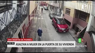 Cámaras registraron violento asalto a mujer en San Martín de Porres