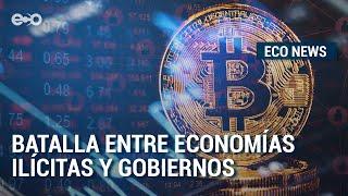 Mundo digital: la batalla entre las economías ilícitas y los gobiernos del mundo | ECO News