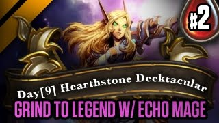 Day[9] HearthStone Decktacular #57 - Grind to Legend w/ Echo Mage P2 (Goblins vs Gnomes)