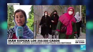 Informe desde Teherán: Irán supera los 250.000 casos de Covid-19