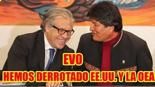 EVO HEMOS DERROTADO ESTADOS UNIDOS Y LUIS ALMAGRO EN ESTAS ELECCIONES EN BOLIVIA..