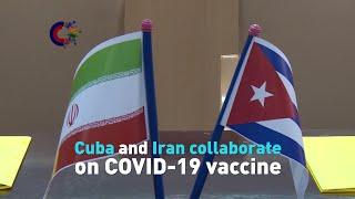 Cuba and Iran collaborate on COVID-19 vaccine