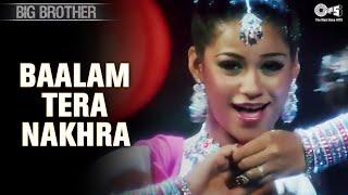 Baalam Tera Nakhra   Big Brother   Sunny Deol   Priyanka Chopra   Sunidhi Chauhan   Hindi Song - TIPSMUSIC