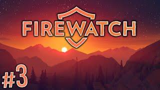Firewatch Gameplay #3 - Flapjack