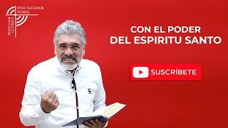 PENTECOSTES - CON EL PODER DEL ESPÍRITU SANTO - SALVADOR GÓMEZ OFICIAL