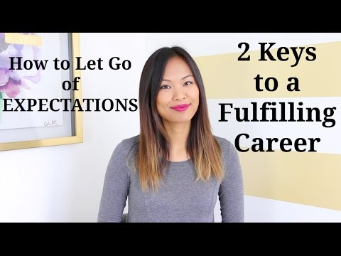 Let Go of Expectations - 2 Keys to a Fulfilling Career