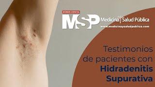 Testimonios de pacientes de Hidradenitis Supurativa
