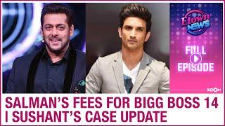 Salman's fees for Bigg Boss 14 revealed | Sushant Singh Rajput's case update | E-Town News - ZOOMDEKHO