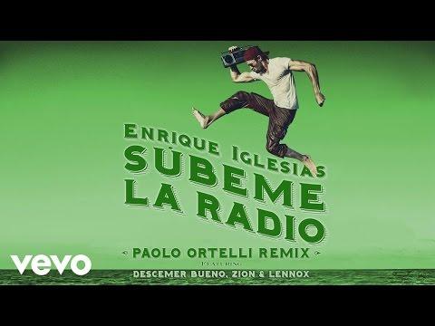 connectYoutube - SUBEME LA RADIO (Paolo Ortelli Remix) (Lyric)